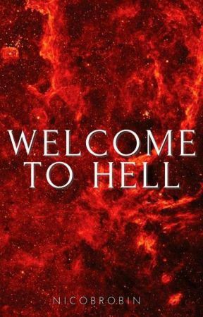 Welcome To The Hell by NicoBRobin