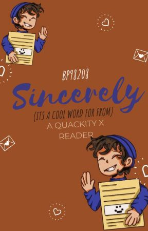 Sincerely- A Quackity X Reader by BP98208