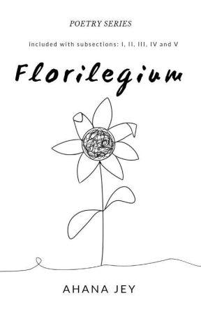 Florilegium by ahanajey