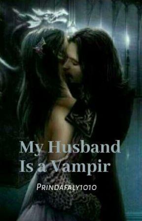 My Husband Is a Vampir [HIATUS] by prindafaly1010