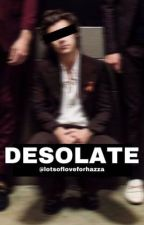 DESOLATE - L.S.  by lotsofloveforhazza