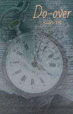 Do-over (A Percy Jackson Fanfiction) by Sacai2005