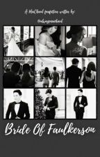 Bride of Faulkerson by alwaysmaichard
