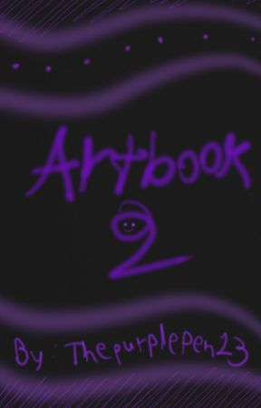 Art Book (The sequel) by Thepurplepen13