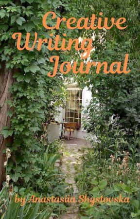 Creative Writing Journal by AnastasiiaShystovska