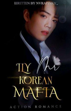 [ C ] ILY, Mr. Korean Mafia by nurapinky_
