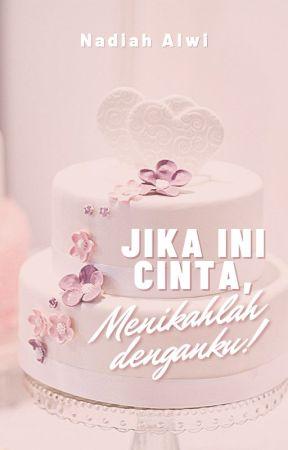 Jika Ini Cinta, Menikahlah denganku by NadiahAlwi