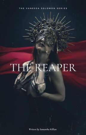 The Reaper (Book 3 of the Vanessa Solomon Series) by samanthacassidy92