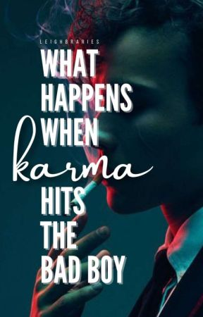What Happens When Karma Hits The Bad Boy? by keandelle