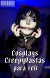 Cosplays Creepypastas Para Reír. © cover