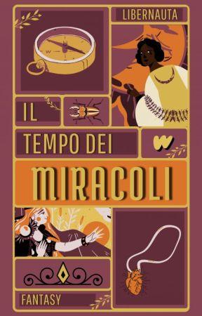 IL TEMPO DEI MIRACOLI by LIBERNAUTA