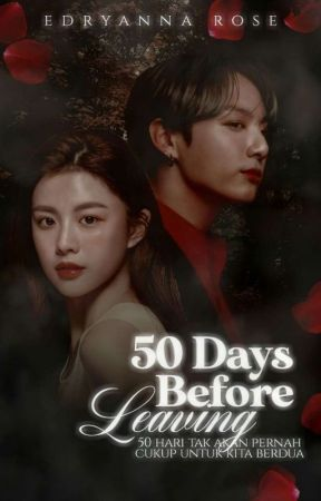 [ON-GOING] 50 Days Before Leaving  출발 50 일전(JUNGKOOK BTS FANFICTION) by SuamikuKacakGila27
