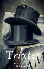 Trixter - We Can Be Heroes - WILDCARD by NewtEverdeenPotter