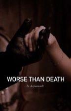 Worse than Death autorstwa chellevictorian