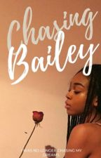 Chasing Bailey  by toliveinabook