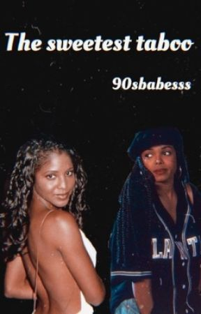 The sweetest taboo  by 90sbabesss