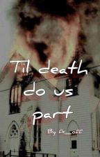 'Til death do us part. by fx_koff