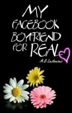My Facebook Boyfriend... For Real  (Ebook V.) by UnlistedBooks