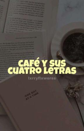 Café y sus cuatro letras. (LS) by lxrryflxwerss