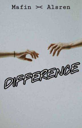 DIFFERENCE by MAFin_31