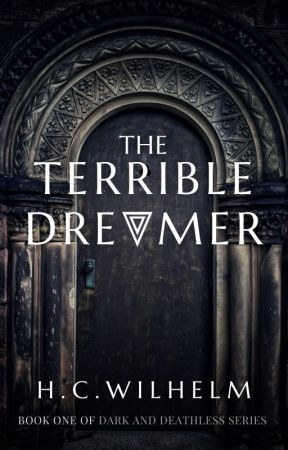 1   The Terrible Dreamer by hcwilhelm