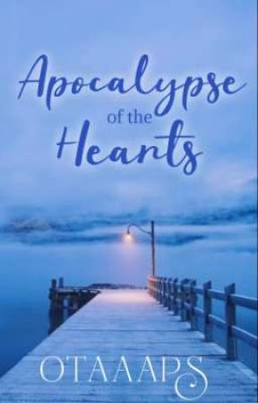 """""""Apocalypse of the Hearts""""(One Shot Stories) by Otaaaps"""