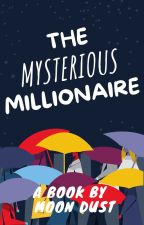 THE MYSTERIOUS MILLIONAIRE by SMTHGLOL