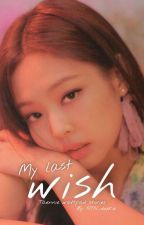 My last wish | Taennie × FF by KTN_duekie