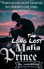 The Long Lost Mafia Prince by Luna18Baby
