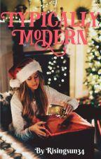 Typically Modern ✓ by Risingsun34