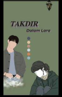TAKDIR Dalam LARA [END] cover