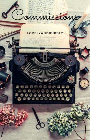 Commissions • Open by lovelyandbubbly