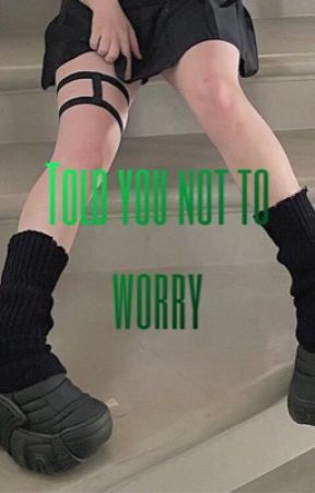 Told you not to worry by bbybillie5