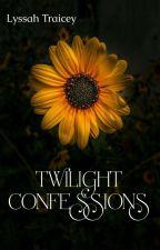 Twilight Confessions ✔️  by LyssahTraicey
