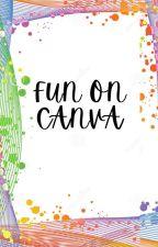 Fun on Canva~ by Ravenclawalways13