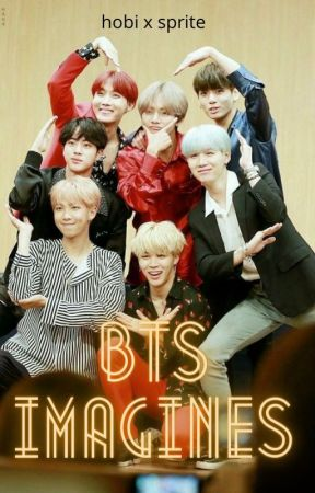 BTS imagines || oneshots || (ongoing) by nonjaG123