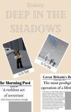 Deep In The Shadows by GamrrIDK