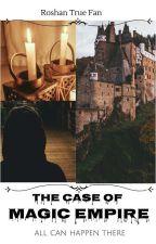 The Case Of The Magic Empire by AdivikTrueFan