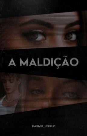 A maldição by harmo_uniter