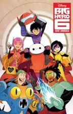 Big Hero 7 The Series (Hiro x Female Reader) by SlinkyDogg
