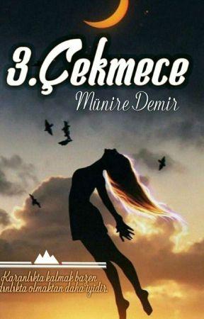 3.ÇEKMECE by muniredemir