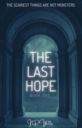 The Last Hope by Nina_R_Watts