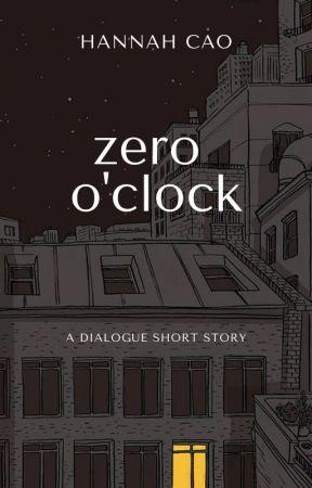 Zero O'Clock | To Be Revised by capuletsbirdie