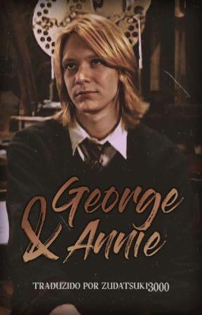George & Annie - Uma biografia by ZudaTsuki3000