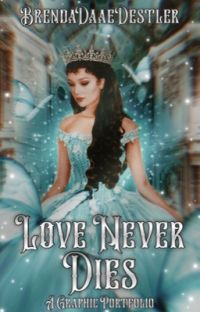 Love Never Dies    A Graphic Portfolio cover