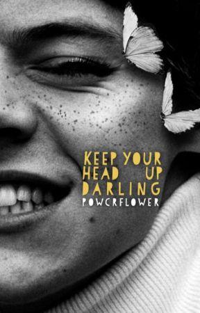 Keep your head up darling by powcrflower