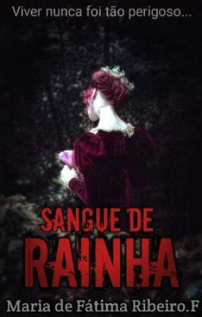 Sangue de Rainha  by Maria_Amitaf