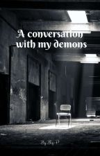 A conversation with my demons by BigP21