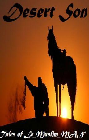 Desert Son: Tales of Le_Muslim_MAN by Le_Muslim_MAN