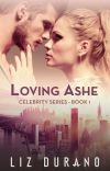Loving Ashe - Book 1 of the Celebrity Series cover